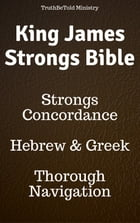 King James Strongs Bible: Strongs Concordance by Joern Andre Halseth
