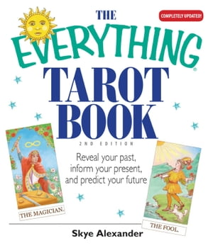 The Everything Tarot Book Reveal Your Past,  Inform Your Present,  And Predict Your Future