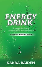 ENERGY DRINK : CALORIES : KNOWLEDGE: KNOWLEDGE by KAKRA BAIDEN