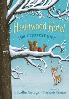 Heartwood Hotel Book 2: The Greatest Gift