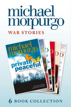 Morpurgo War Stories (six novels): Private Peaceful; Little Manfred; The Amazing Story of Adolphus…