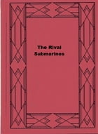 The Rival Submarines by Percy F. Westerman