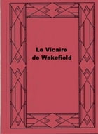 Le Vicaire de Wakefield by Oliver Goldsmith