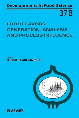 Book Food Flavors: Generation, Analysis and Process Influence by Charalambous, G.