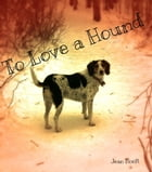 To Love a Hound by Jean Hoeft