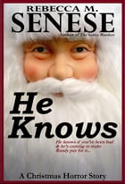 He Knows: A Christmas Horror Story by Rebecca M. Senese