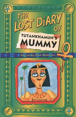 Book The Lost Diary Of Tutankhamun's Mummy by Clive Dickinson