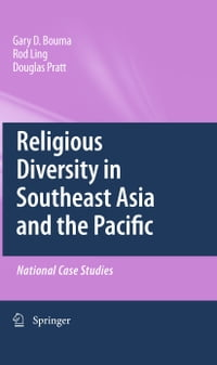 Religious Diversity in Southeast Asia and the Pacific: National Case Studies