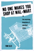 No One Makes You Shop at Wal-Mart by Tom Slee