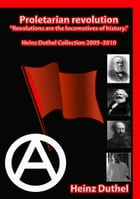 "Proletarian revolution.: ""Revolutions are the locomotives of history."" by Heinz Duthel"