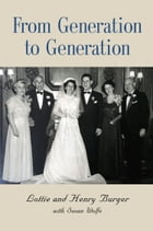From Generation To Generation by Lottie and Henry Burger