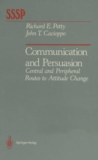 Communication and Persuasion: Central and Peripheral Routes to Attitude Change
