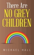 There Are No Grey Children 3d7f7553-3df3-4044-906f-5d0c264ae7de