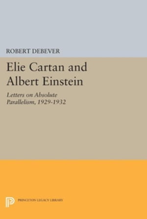 Elie Cartan and Albert Einstein: Letters on Absolute Parallelism,  1929-1932
