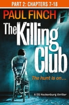 The Killing Club (Part Two: Chapters 7-18) (Detective Mark Heckenburg, Book 3) by Paul Finch