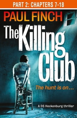 Book The Killing Club (Part Two: Chapters 7-18) (Detective Mark Heckenburg, Book 3) by Paul Finch