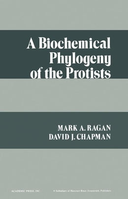 Book A Biochemical Phylogeny of the Protists by Ragan, Mark