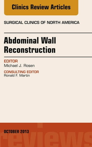Abdominal Wall Reconstruction,  An Issue of Surgical Clinics,