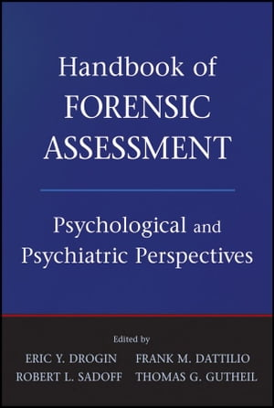 Handbook of Forensic Assessment Psychological and Psychiatric Perspectives