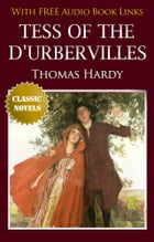 TESS OF THE D'URBERVILLES Classic Novels: New Illustrated [Free Audio Links] by Thomas Hardy