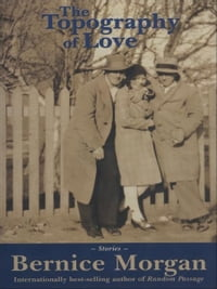 The Topography Of Love: stories