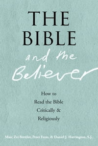 The Bible and the Believer:How to Read the Bible Critically and Religiously: How to Read the Bible…