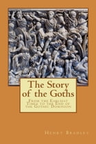 The Story of the Goths by Henry Bradley