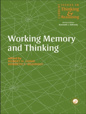 Working Memory and Thinking Current Issues In Thinking And Reasoning
