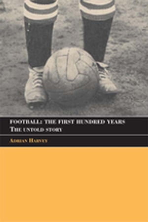 Football The Untold Story