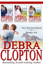 Cowboys of New Horizon Ranch Boxed Set 4-6: Contemporary Western Romance by Debra Clopton
