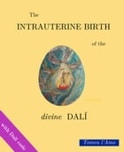 The intrauterine birth of the divine Dalí by Tomeu l'Amo