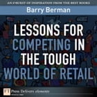 Lessons for Competing in the Tough World of Retail by Barry Berman