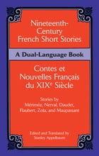 Nineteenth-Century French Short Stories (Dual-Language) by Stanley Appelbaum