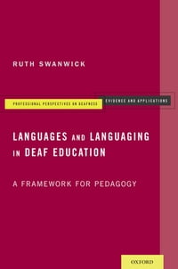 Languages and Languaging in Deaf Education: A Framework for Pedagogy