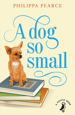 Book A Dog So Small by Philippa Pearce