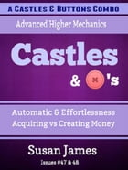 Castles & Buttons Combo (47-48): Acquiring vs Creating Money / Effortlessness by Susan James