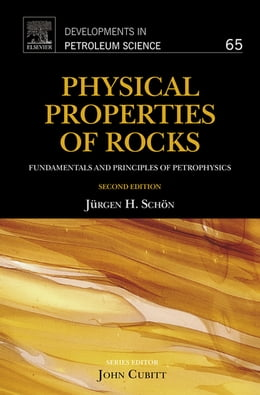 Book Physical Properties of Rocks: Fundamentals and Principles of Petrophysics by Juergen H. Schön