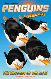 Penguins of Madagascar: The Elite-est of the Elite