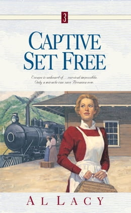 Book Captive Set Free by Al Lacy