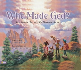 Book Who Made God?: and Other Things We Wonder About by Larry Libby