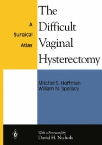 The Difficult Vaginal Hysterectomy: A Surgical Atlas