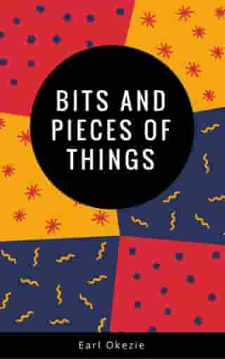Bits and Pieces of Things