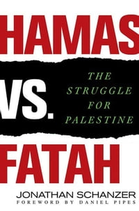 Hamas vs. Fatah: The Struggle For Palestine