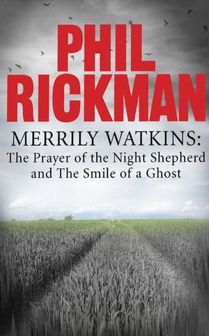 Merrily Watkins collection 3: Prayer of the Night Shepherd and Smile of a Ghost