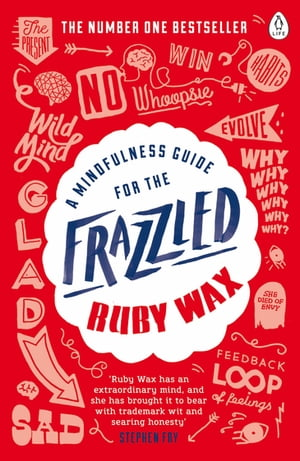 A Mindfulness Guide for the Frazzled