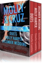 MOLLY & CRUZ: The Collection. Includes Duets, Molly Harper and December Wedding. by Emelle Gamble