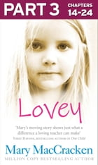 Lovey: Part 3 of 3 by Mary MacCracken