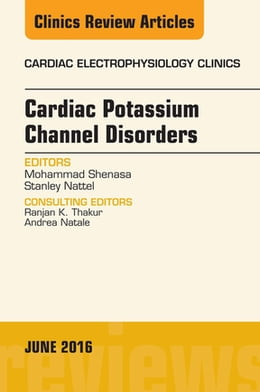 Book Cardiac Potassium Channel Disorders, An Issue of Cardiac Electrophysiology Clinics, E-Book by Mohammad Shenasa, MD