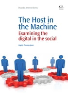 The Host in the Machine: Examining The Digital In The Social by Angela Thomas-Jones