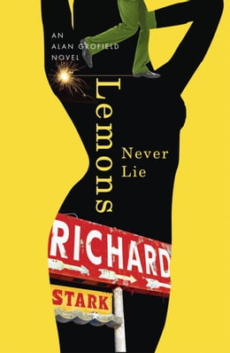 Book Lemons Never Lie: An Alan Grofield Novel by Richard Stark
